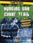 Hunting the Cyber Trail