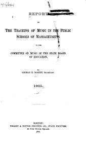 Report on the Teaching of Music in the Public Schools of Massachusetts to the Committee on Music of the State Board of Education