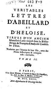 Les veritables lettres d'Abeillard et d'Heloise, tirées d'un ancien manuscrit Latin [avec le latin à côté] trouvé dans la bibliotheque de Francois d'Amboise Conseiller d'Etat: Volume1