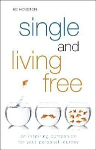Single and Living Free Book