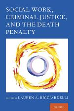 Social Work, Criminal Justice, and the Death Penalty