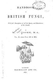 Handbook of British Fungi: With Full Descriptions of All the Species, and Illustrations of the Genera, Volume 2