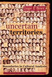 Uncertain Territories: Boundaries in Cultural Analysis