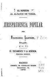 El derecho al alcance de todos: El testamento y la herencia. 3. ed. 1879. Legado, mejora, reserva. 1878