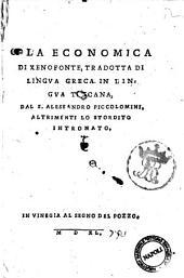 La economica di Xenofonte, tradotta di lingua greca in lingua toscana, dal S. Alessandro Piccolomini, altrimenti lo Stordito Intronato