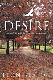 Desire: Connecting with Your Divine Inspiration