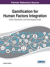 Gamification for Human Factors Integration: Social, Education, and Psychological Issues: Social, Education, and Psychological Issues
