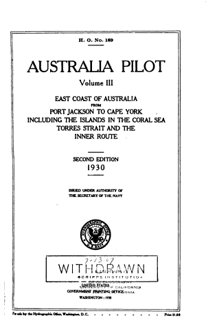 Australia Pilot: East coast of Australia from Port Jackson to Cape York, including the islands in the Coral Sea, Torres Strait and the inner route