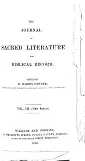 The Journal of sacred literature, ed. by J. Kitto. [Continued as] The Journal of sacred literature and biblical record. [Continued as] The Journal of sacred literature: Volume 3