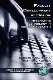 Faculty Development by Design: Integrating Technology in Higher Education