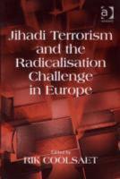 Jihadi Terrorism and the Radicalisation Challenge in Europe PDF