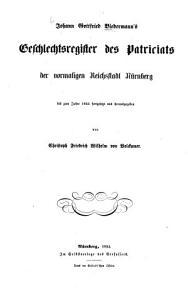Johann Gottfried Biedermanns Geschlechtsregister des Patriciats der vormaligen Reichsstadt N  rnberg PDF