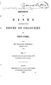 Reports of Cases Adjudged in the Court of Chancery of New-York: Containing the Cases from March, 1814 to [July, 1823] ... Inclusive, Volume 5