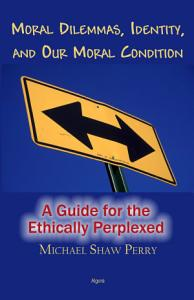 Moral Dilemmas  Identity  and Our Moral Condition PDF
