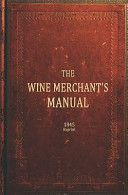 The Wine Merchants Manual 1845 Reprint
