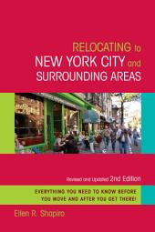 Relocating to New York City and Surrounding Areas: Revised and Updated 2nd Edition