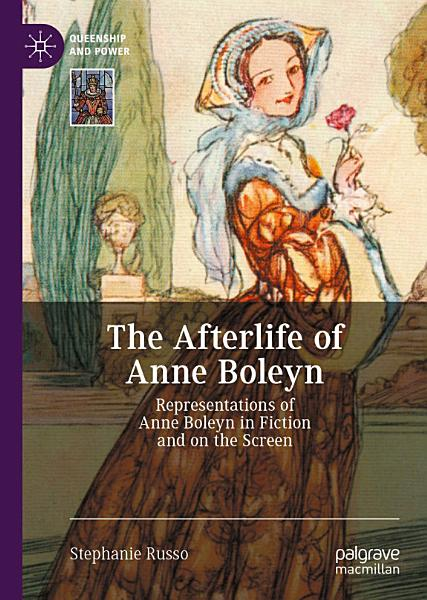 Download The Afterlife of Anne Boleyn Book
