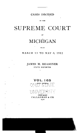Cases Decided in the Supreme Court of Michigan ...: Volume 165