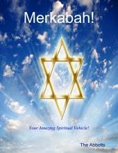 Merkabah! - Your Amazing Spiritual Vehicle!