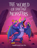 The World Of Fantasy Monsters Coloring Book For Kids PDF