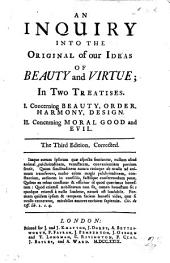 An Inquiry into the Original of our Ideas of Beauty and Virtue ... The second edition, corrected and enlarg'd