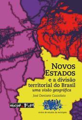 Novos estados e a divisão territorial do Brasil: uma visão geográfica