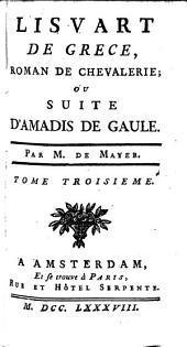 Lisvart de Grece, roman de chevalerie; ou Suite d'Amadis de Gaule: Volume3