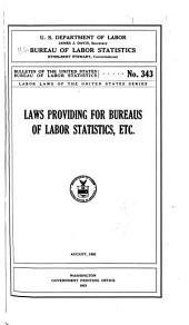 Laws Providing for Bureaus of Labor Statistics, Etc