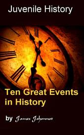 Ten Great Events in History: Juvenile History