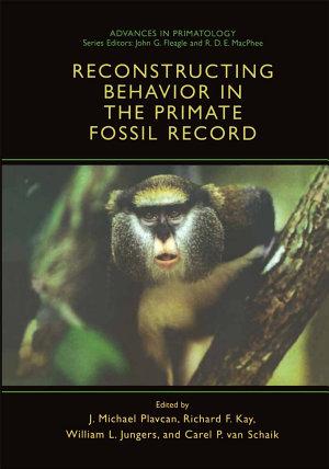 Reconstructing Behavior in the Primate Fossil Record PDF