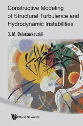 Constructive Modeling of Structural Turbulence and Hydrodynamic Instabilities