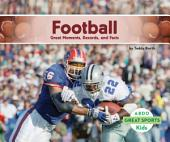 Football: Great Moments, Records, and Facts: Great Moments, Records, and Facts