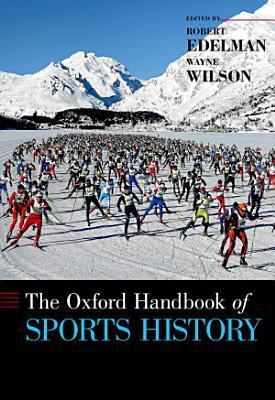 The Oxford Handbook of Sports History PDF