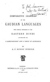 A Comparative Grammar of the Gaudian Languages: With Special Reference to the Eastern Hindi, Accompanied by a Language-map and a Table of Alphabets