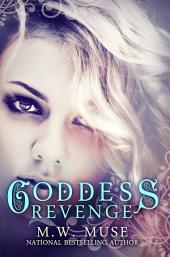Goddess Revenge: Goddess Series Book Four (4)