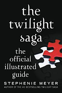 The Twilight Saga  The Official Illustrated Guide Book