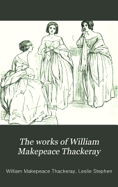 The works of William Makepeace Thackeray: Volume 1