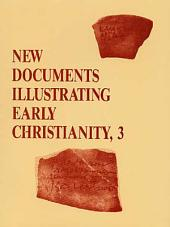 New Documents Illustrating Early Christianity, 3: A Review of Greek Inscriptions and Papyri Published in 1978