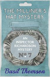 The Milliner's Hat Mystery: An Inspector Richardson Mystery