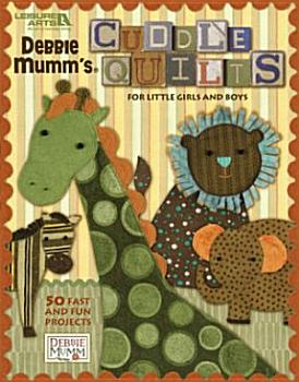 Cuddle Quilts for Little Girls and Boys PDF