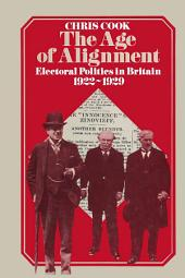 The Age of Alignment: Electoral Politics in Britain 1922–1929
