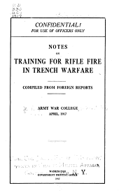 Notes on Training for Rifle Fire in Trench Warfare: Volumes 72-73