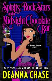 Spirits, Rock Stars, and a Midnight Chocolate Bar: Pyper Rayne, Book 2