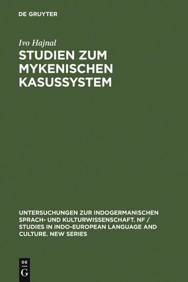 Studien zum mykenischen Kasussystem PDF