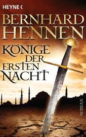 Könige der ersten Nacht: Roman