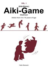 Aiki-Game Method - Aikido from 4 to 15 years of age
