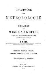 Grundzüge der Meteorologie: die Lehre von Wind und Wetter nach den neuesten Forschungen