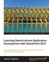 Learning Search-Driven Application Development with Sharepoint 2013