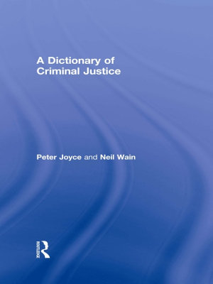 A Dictionary of Criminal Justice