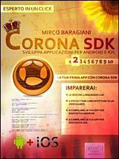 Corona SDK: sviluppa applicazioni per Android e iOS. Livello 2: La tua prima app con Corona SDK